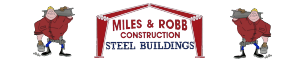 Miles & Robb Metal Building Construction
